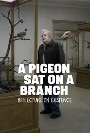Película: Una paloma se posó en una rama a reflexionar sobre la existencia