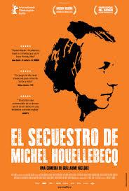 Película: El secuestro de Michel Houellebecq