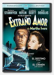 Película: El extraño amor de Martha Ivers