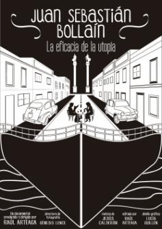 Película: Juan Sebastián Bollaín: La eficacia de la utopía