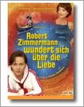 Película: Robert Zimmermann is tangled up in love